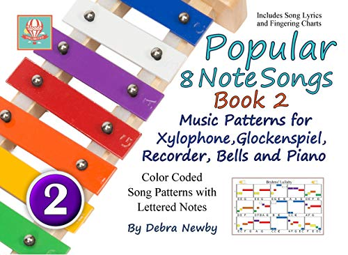 (Popular 8 Note Songs Book 2: Music Patterns for Xylophone, Glockenspiel, Recorder, Bells and)