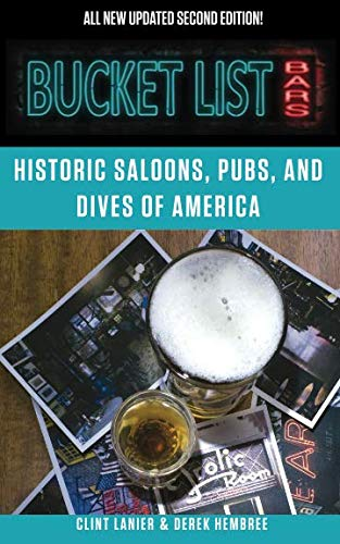 Bucket List Bars: Historic Saloons, Pubs and Dives of America