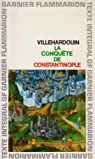 La Conquête de Constantinople par  Villehardouin
