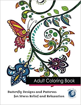Amazon Adult Coloring Book Butterfly Designs And Patterns For Stress Relief Relaxation 9780692672396 Blue Lotus Publishing Books