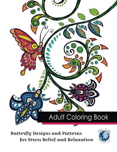 Adult Coloring Book: Butterfly Designs and Patterns for Stress Relief and Relaxation