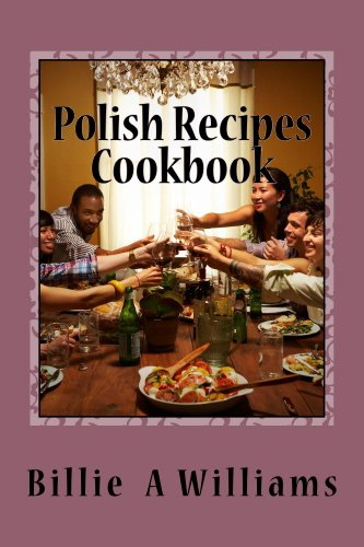 Polish Recipes Cookbook by Billie Williams