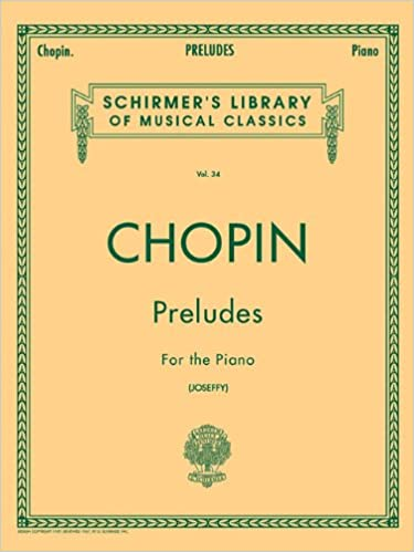 Frederic Chopin: Preludes for the Piano (Schirmer's Library of Musical Classics)