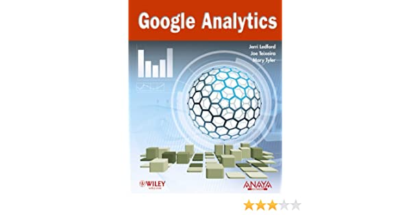 Google Analytics (Títulos Especiales): Amazon.es: Jerri L. Ledford, Joe Teixeira, Mary E. Tyler: Libros