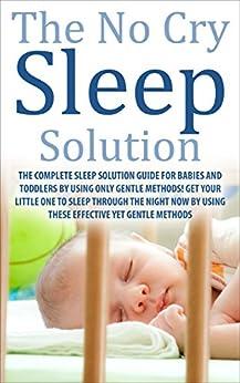 Amazon.com: The No Cry Sleep Solution: The Complete Sleep ...