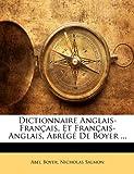 Dictionnaire Anglais-Français, et Français-Anglais, Abrégé de Boyer, Abel Boyer and Nicholas Salmon, 1174072261