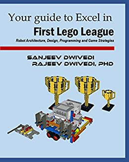 Your guide to Excel in First Lego League: Robot Architecture, Design,  Programming and Game Strategies