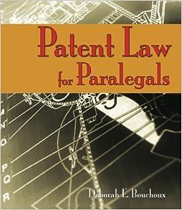 Book Patent Law for Paralegals by Deborah E. Bouchoux (2008-04-21)