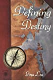 Defining Destiny: Book one of the TrueNorth/Destinybay series
