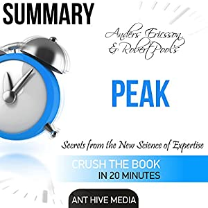 Summary of Peak by Anders Ericsson & Robert Pools: Secrets from the New Science of Expertise Audiobook