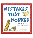 img - for Mistakes That Worked 40 Familiar Inventions & How They Came To Be (Turtleback School & Library Binding Edition) by Charlotte Foltz Jones (1994-06-01) book / textbook / text book