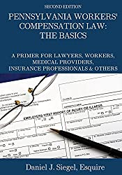 Pennsylvania Workers' Compensation Law: The Basics, 2nd Edition