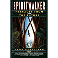 Spiritwalker: Messages from the Future (English Edition)