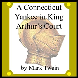 A Connecticut Yankee in King Arthur's Court Audiobook
