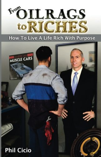 From Oil Rags To Riches: How to Live a Life Rich with Purpose