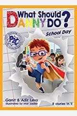 What Should Danny Do? School Day (The Power to Choose Series) Hardcover