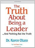 The Truth about Being a Leader, Karen L. Otazo, 0131873385
