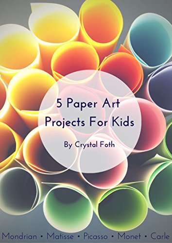5 Paper Art Projects For Kids by [Foth, Crystal]