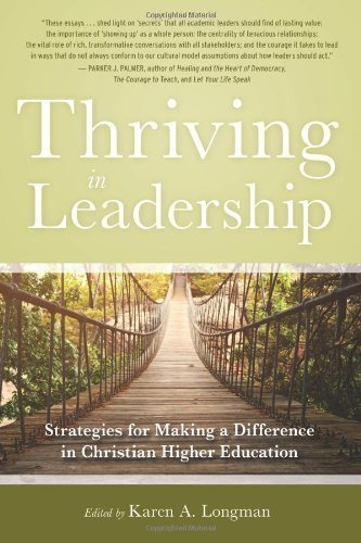 Thriving in Leadership: Strategies for Making a Difference in Christian Higher Education by Karen Longman (2012) Paperback