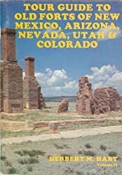 Tour Guide to Old Forts of New Mexico, Arizona, Nevada, Utah and Colorado
