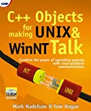 C++ Objects for Making UNIX and WinNT Talk, Nadelson, Mark and Hagan, Thomas, 1929629079
