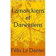 Lamarckiens et Darwiniens (French Edition)