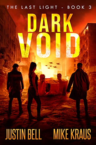 Dark Void - The Last Light Book 3: (A Thrilling Post-Apocalyptic Survival Series) by [Bell, Justin, Kraus, Mike]
