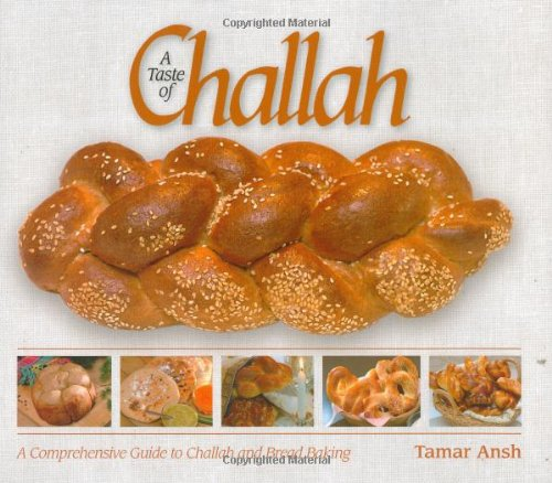 A Taste of Challah by Tamar Ansh