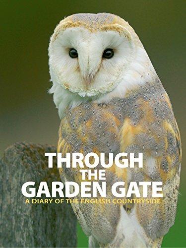 Through the Garden Gate - A Diary of the English Countryside
