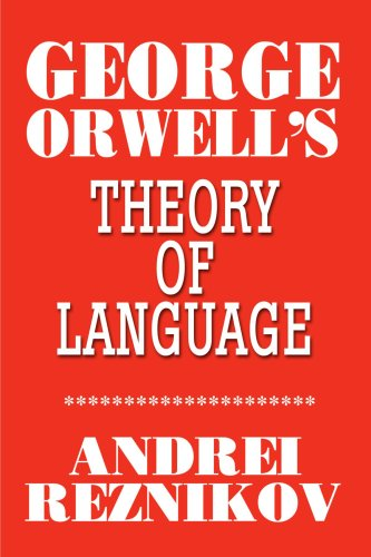 George Orwell's Theory of Language by Brand: iUniverse