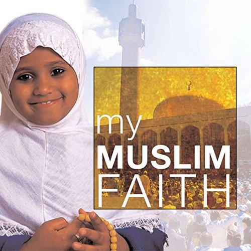 Download My Muslim Faith: My Faith pdf epub
