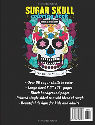 Sugar Skull Coloring Book (Midnight Edition): Black Background Day of the Dead Coloring Book for Kids and Adults to Relieve Stress, Express Creativity, and Enjoy Dia De Los Muertos
