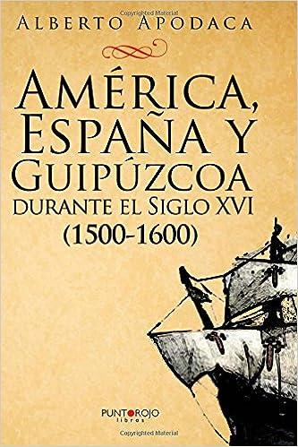 América, España y Guipúzcoa durante el Siglo XVI: ¿Continúa la ...