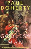 The Godless Man, Paul C. Doherty, 0786709952