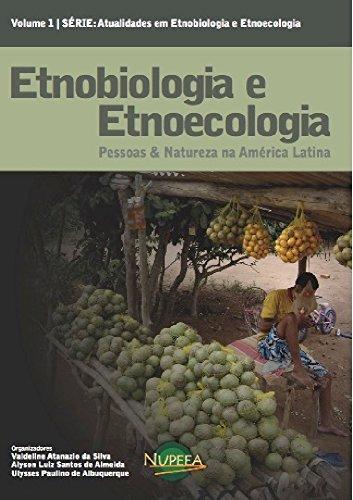 Etnobiologia e Etnoecologia: Pessoas & Natureza na América Latina (Portuguese Edition)