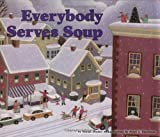 Everybody Serves Soup, Norah Dooley, 1575054221