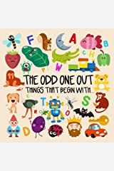 The Odd One Out - Things That Begin With...: A Fun Letter Based Game for 2-4 Year Olds Paperback