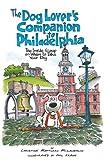 The Dog Lover's Companion to Philadelphia, Christine Matturro McLaughlin, 1566917743