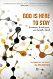 img - for God Is Here to Stay: Science, Evolution, and Belief in God book / textbook / text book
