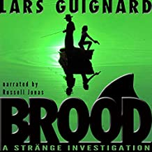 Brood: Strange Investigations, Book 1