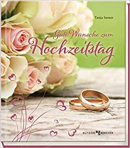 Gute Wunsche Zum Hochzeitstag 9783766621313 Amazon Com Books