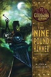 The Nine Pound Hammer (The Clockwork Dark, Book 1)