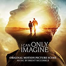 I Can Only Imagine (Original Motion Picture Score)