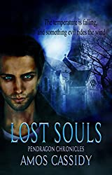 Lost Souls (A Dark Urban Fantasy Series For Adults) (Pendragon Chronicles Book 2)