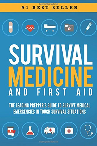 Survival Medicine & First Aid: The Leading Prepper's Guide to Survive Medical Emergencies in Tough Survival Situations [Beau Griffin] (Tapa Blanda)