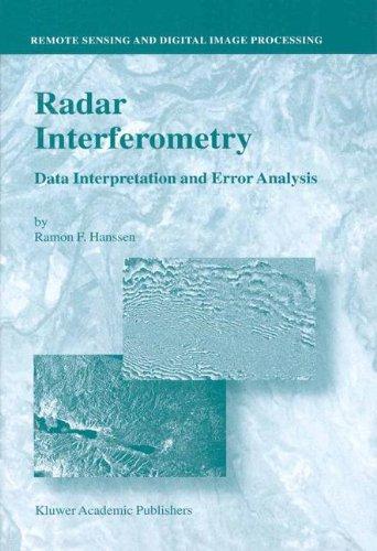 Radar Interferometry: Data Interpretation and Error Analysis (Remote Sensing and Digital Image Processing) (v. 2) pdf