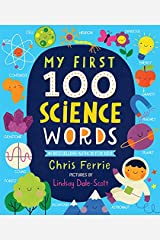 My First 100 Science Words: The New Early Learning Series from the #1 Science Author for Kids (Padded Board Books, Gifts for Toddlers, Science Board Books for Babies) (My First STEAM Words) Kindle Edition