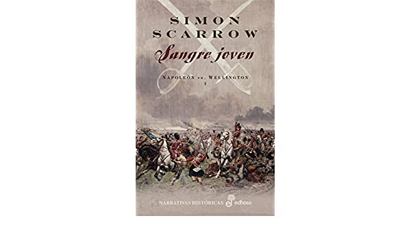 Amazon.com: Sangre joven (I) (Napoleón vs Wellington) (Spanish Edition) eBook: Simon Scarrow, Montse Batista: Kindle Store