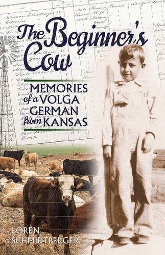 The Beginner's Cow: Memories of a Volga German from Kansas (American Midwest Series) (Bowl Geography)