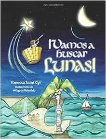 Vamos a buscar lunas (Spanish Edition): Vanessa Saint Cyr